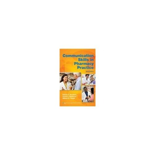 Communication Skills in Pharmacy Practice- A Practical Guide for Students and Practitioners, (with Point Access Codes), 6/e pdf