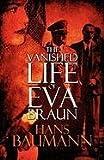 The Vanished Life of Eva Braun, Hans Baumann, 1448951364