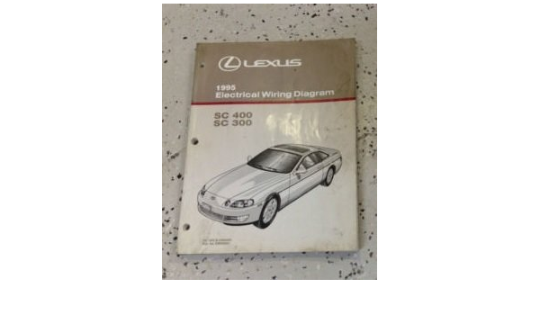 1995 Lexus Sc400 Sc 400 Sc300 Sc 300 Electrical Wiring Diagram Manual Ewd Oem Lexus Amazon Com Books