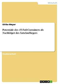 potentiale des 45 fu containers als nachfolger des sattelaufliegers german edition. Black Bedroom Furniture Sets. Home Design Ideas