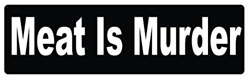 Bumper Planet - Bumper Sticker - Meat is Murder - 3 x 10 inch - Vinyl Decal Professionally Made in USA (Murder Car Decal)
