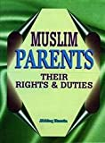 Muslim Parents: Their Rights and Duties