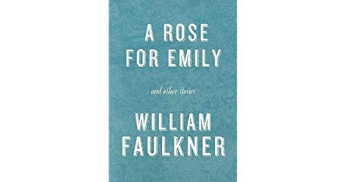 A Rose for Emily (A Rose For A Rose For Emily)