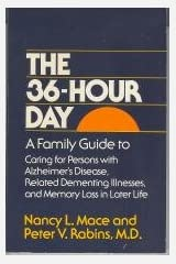 The 36-Hour Day: A Family Guide to Caring for Persons with Alzheimer's Disease, Related Dementing Illnesses, and Memory Loss in Later Life (A Johns Hopkins Press Health Book) Paperback