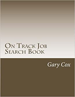 Book On Track Job Search Book: One Stop Resource for the Serious Job Seeker