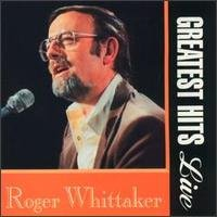 Roger Whittaker - Greatest Hits Live by K-Tel