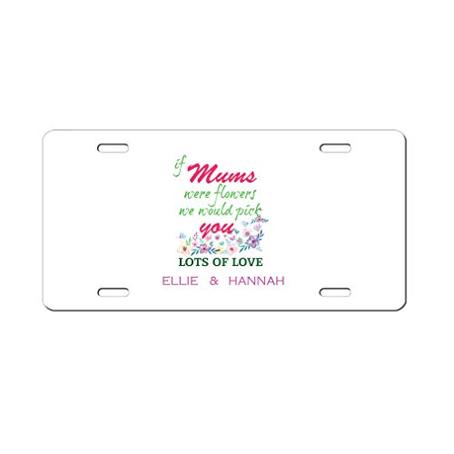 Mum Print (Style In Print Personalized Custom Text If Mums were Flowers Aluminum Car License Plate)