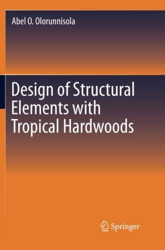 Tropical Hardwood - Design of Structural Elements with Tropical Hardwoods