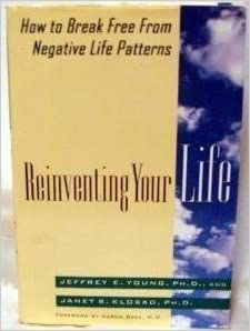 Reinventing Your Life: How to Break Free from Negative Life Patterns by Jeffrey E. Young (1993-05-01)