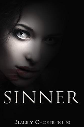 Sinner: Paranormal Vampire Ghost Horror (Sinners & Saints Book 1) by [Chorpenning, Blakely]