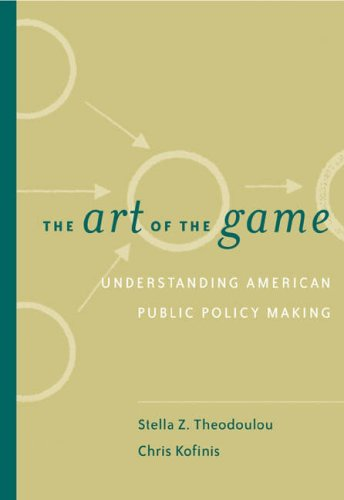 The Art of the Game: Understanding Public Policy (with InfoTrac®)