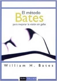 El método Bates (Vida y Salud): Amazon.es: William H. Bates ...