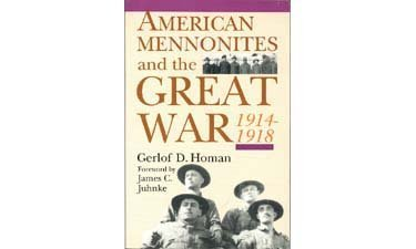 American Mennonites and the Great War: 1914-1918 /Out of Print (Studies in Anabaptist and Mennonite (Mennonite History)