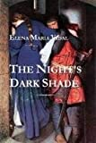 The Night's Dark Shade: A Novel of the Cathars, Elena Maria Vidal, 055745302X
