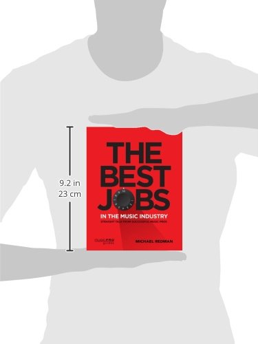 The Best Jobs in the Music Industry: Straight Talk from Successful Music Pros (Music Pro Guides)