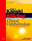 By Jack J. Kanski - Clinical Ophthalmology: A Systematic Approach: Expert Consult: Online and Print: 7th (seventh) Edition