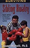 img - for Surviving Sibling Rivalry: Healthy Options for Managing Your Children's Conflicts book / textbook / text book