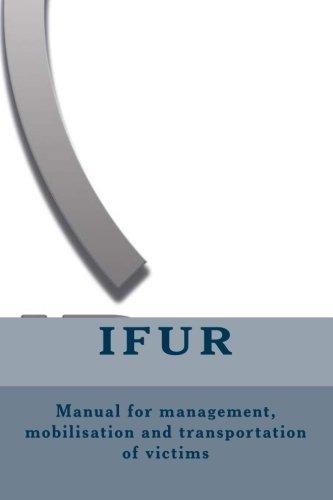 Manual for management, mobilisation and transportation of victims (Emergencias) (Volume 3)