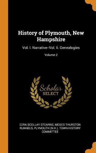 History of Plymouth, New Hampshire: Vol. I. Narrative--Vol. Ii. Genealogies; Volume 2