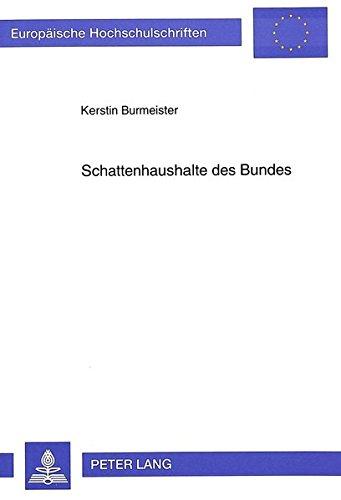 Schattenhaushalte des Bundes (Europäische Hochschulschriften / European University Studies / Publications Universitaires Européennes) (German Edition) by Peter Lang GmbH, Internationaler Verlag der Wissenschaften
