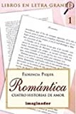Romantica / Romantic: Cuatro historias de amor / Four Love Stories (Spanish Edition)
