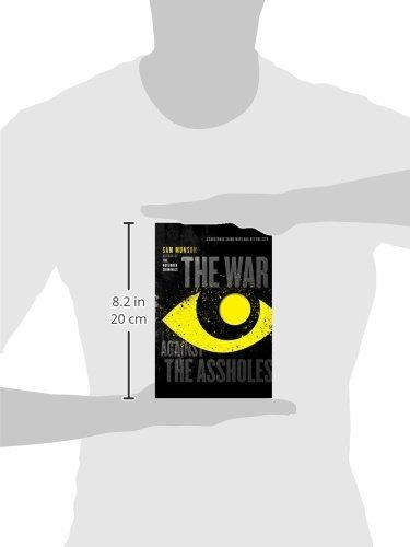 7b5b4defca2f04 The War Against the Assholes  Sam Munson  9781481427753  Amazon.com  Books