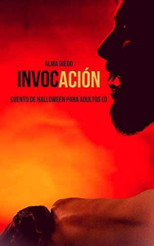 Invocación: Cuento de Halloween para adultos (I) (Cuentos de Halloween para adultos nº 1) (Spanish -