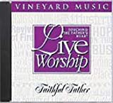 Live Worship: Touching the Father's Heart #26: Faithful Father