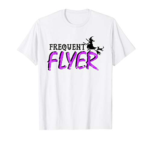 Frequent Flyer Shirt Good Bad Witches Funny Halloween Party