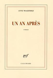 Un an après : roman, Wiazemsky, Anne