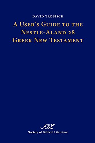A User's Guide to the Nestle-Aland 28 Greek New Testament (Text-Critical Studies Book 9)
