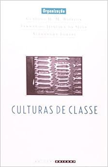 Book Culturas de Classe. Identidade e Diversidade na Formação do Operariado (Em Portuguese do Brasil)
