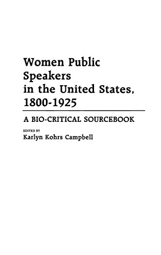 Women Public Speakers in the United States, 1800-1925: A Bio-Critical Sourcebook by Karlyn K Campbell