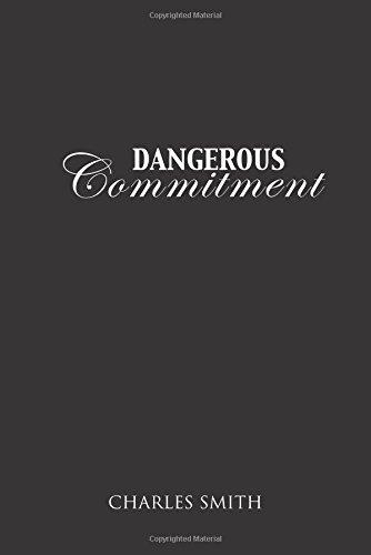 DANGEROUS COMMITMENT