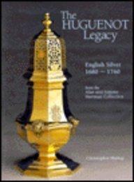 Download The Huguenot Legacy: English Silver 1680-1760 pdf
