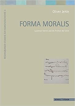 Book Forma Moralis: Laurence Sterne Und Die Freiheit Der Linie (Regensburger Studien Zur Kunstgeschichte)