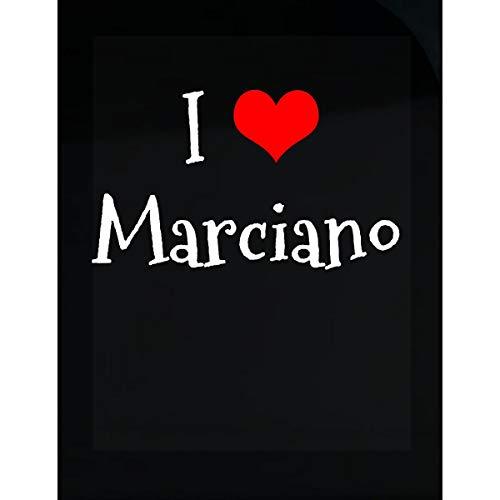 Inked Creatively I Love Marciano. Funny Gift - Sticker