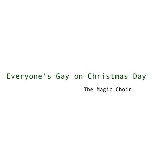 Everyone's Gay on Christmas Day (Choir On Christmas Day)