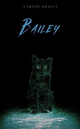 Bailey by [Bohley, Carynn]