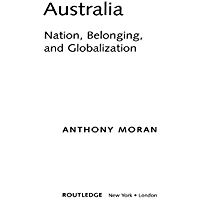 Australia: Nation, Belonging, and Globalization (Global Realities) (English Edition)