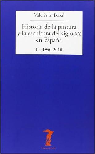 Historia de la pintura y la escultura del siglo XX en España: II. 1940-2010 La balsa de la Medusa: Amazon.es: Bozal, Valeriano: Libros