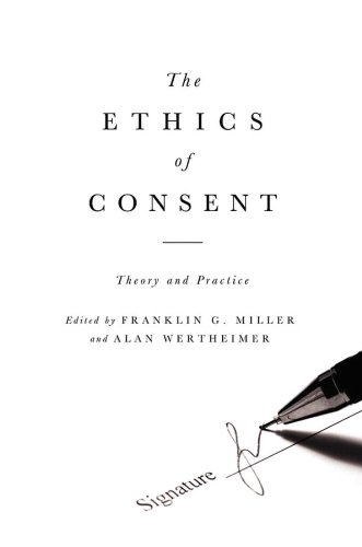 The Ethics of Consent: Theory and Practice por Franklin Miller,Alan Wertheimer