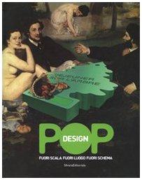 Read Online Pop design. Fuori scala, fuori luogo, fuori schema. Catalogo della mostra (Caraglio, 10 maggio-14 settembre 2008). Ediz. italiana e inglese pdf