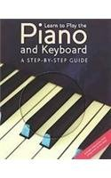 Download Learn to Play the Piano and Keyboard: A Step-by-step-guide PDF