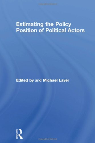 Estimating the Policy Position of Political Actors (Routledge/ECPR Studies in European Political Science)