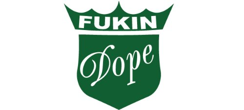 Fukin Dope Decal Size:3,95x 3,95