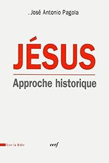 Jésus : approche historique, Pagola, José Antonio