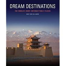 Dream Destinations: 50 Unforgettable Travel Experiences