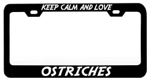 DIY LiEN Keep Calm and Love Ostriches Animals Black Steel Metal License Plate Frame Auto Car SUV Tag Holder