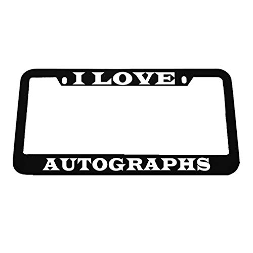 Speedy Pros I Love Autographs Zinc Metal License Plate Frame Car Auto Tag Holder - Black 2 Holes